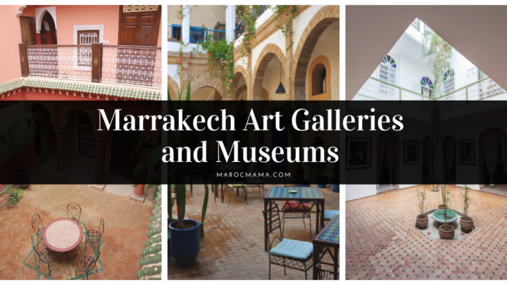 Marrakech Art Galleries and Museums to Visit