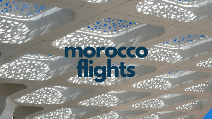 Booking the Best Flights to Morocco for You